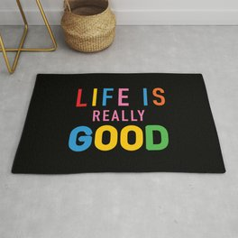 Life Is Really Good Rug