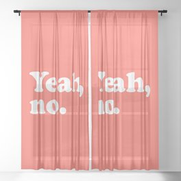Yeah No Funny Quote Sheer Curtain