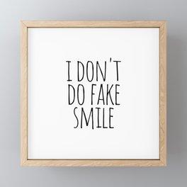 I don't do fake smile Framed Mini Art Print