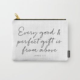 Every good and perfect gift is from above Carry-All Pouch