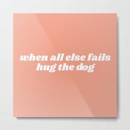 hug the dog Metal Print
