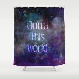 Outta this World Shower Curtain