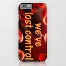 we have lost control Slim Case iPhone 6s
