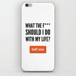 What The F*** Should I Do With My Life? [clean] iPhone Skin