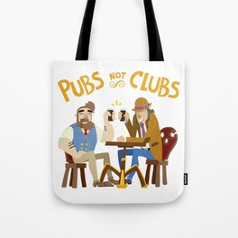 Pubs Not Clubs! Tote Bag