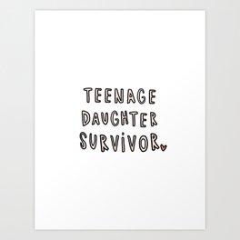Teenage Daughter Survivor - typography Art Print
