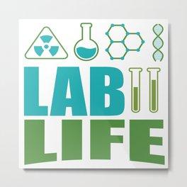 Funny Lab Life Laboratory Student Teacher Gift Metal Print