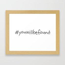 #youwillbefound Framed Art Print