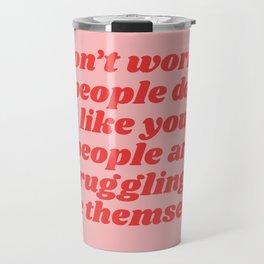 don't worry Travel Mug