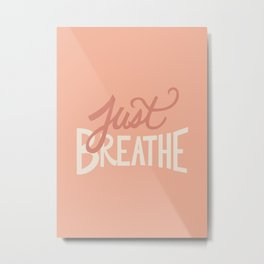 Just Breathe Hand Lettering - Peach Metal Print