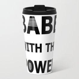 Babe With The Power Travel Mug