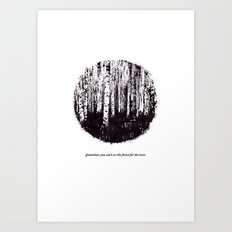 You can't see the forest for the trees Art Print