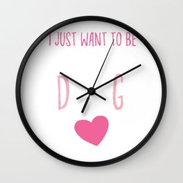I Just Want To Be A Stay At Home Dog Mom Dog Parent Wall Clock