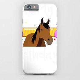 Birthday It's My Birthday Horse Theme iPhone Case