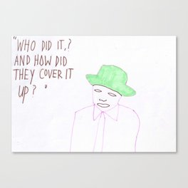 Who did it ? Canvas Print