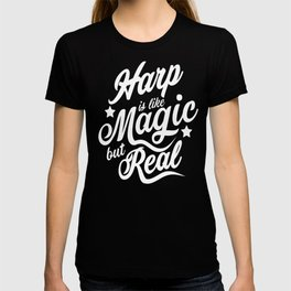 Harp Is Like Magic But Real T-shirt