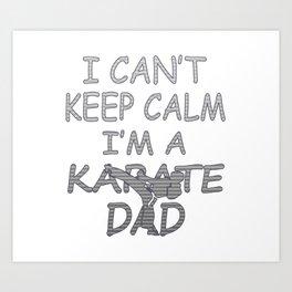 I'M A KARATE DAD Art Print