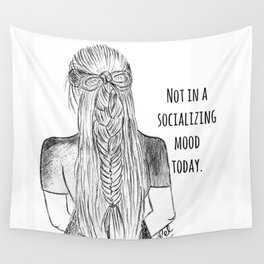 Not in a socializing mood Wall Tapestry