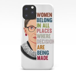 Women Belong In All Places Feminist Ruth Bader Ginsburg iPhone Case