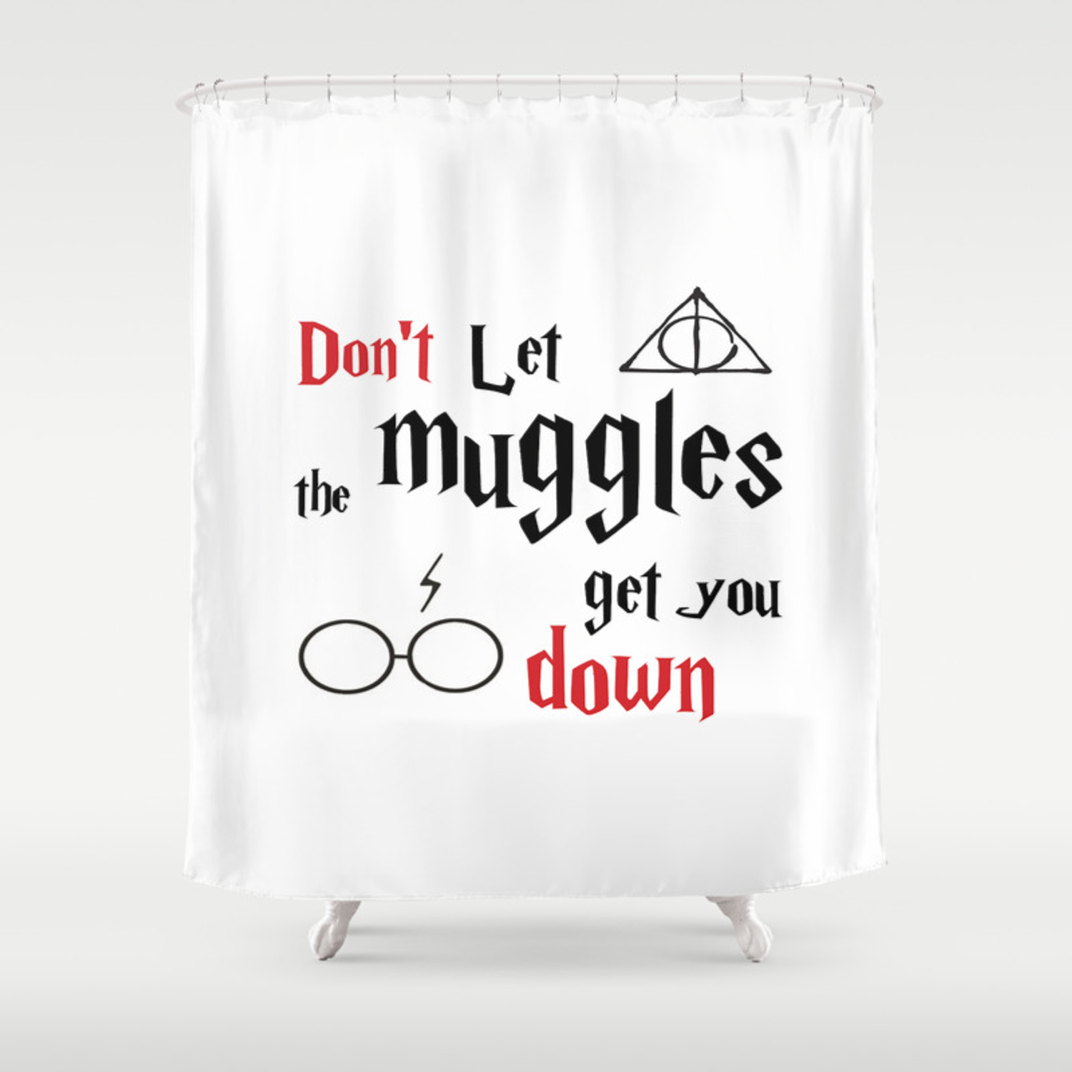 The Don T Let The Muggles Get You Down Quote From Harry Potter Shower Curtain