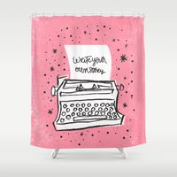 write Shower Curtains featuring Write your own story. by Matthew Taylor Wilson