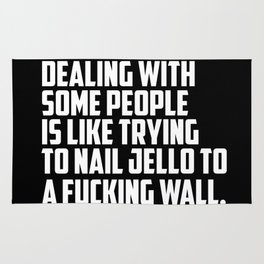 dealing with some people funny quotes Rug