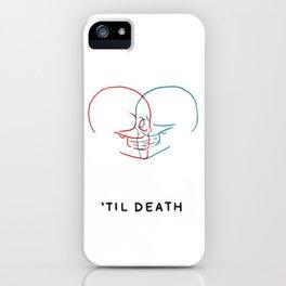 'Til Death (Minimal) iPhone Case
