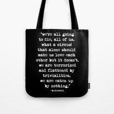 Charles Bukowski Typewriter White Font Quote Circus Tote Bag