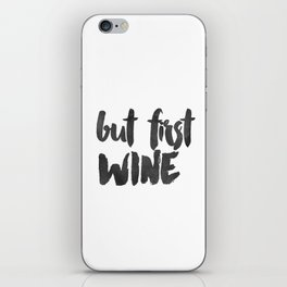 but first, wine Typography Wall Art Print iPhone Skin