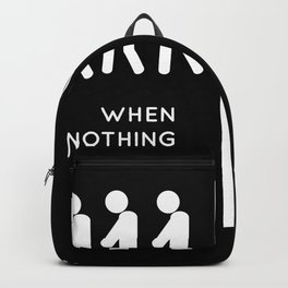 Go Left When Nothing Goes Right Backpack
