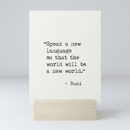 Rumi quote about new languages Mini Art Print