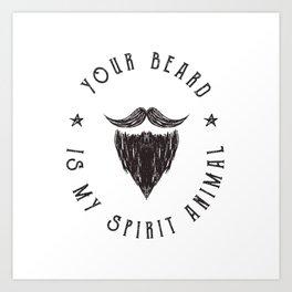 Foul Mouth :: Your Beard Is My Spirit Animal Art Print