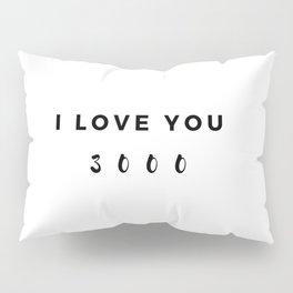 I love you 3000 Pillow Sham