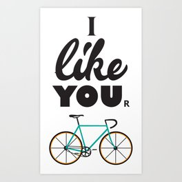 I like your bike Art Print