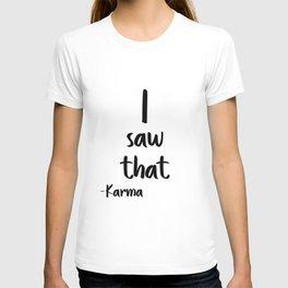 I saw That, Karma, Wall Art, Printable Poster, Printable Quote, Motivational Art T-shirt