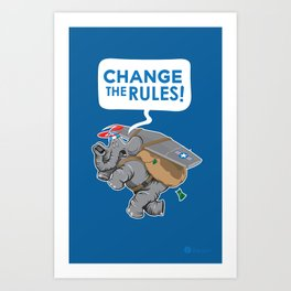 CHANGE The RULES Art Print