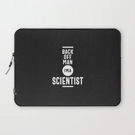 Back Off Man I'm a Scientist Laptop Sleeve