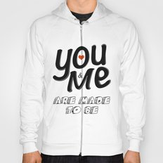 You & Me Are Made to Be Hoody