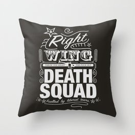 Right Wing Death Squad 6 Throw Pillow