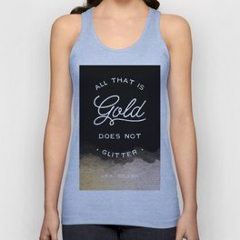 All that is gold does not glitter Unisex Tank Top