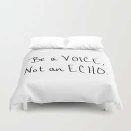 Be a Voice, Not an Echo. Quote Duvet Cover