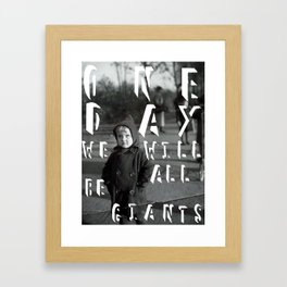 One Day We Will All Be Giants Framed Art Print