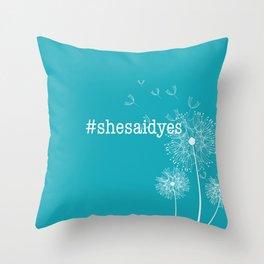 #shesaidyes Throw Pillow