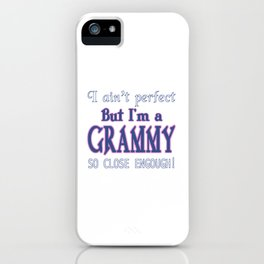 NEARLY PERFECT GRAMMY iPhone Case