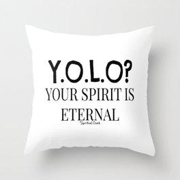 Y.O.L.O? Eternal Spirit Throw Pillow