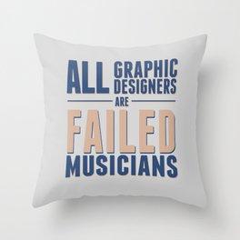 Failed musicians Throw Pillow