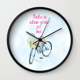 Take A Slow Ride With Me Bicycle With Flower Basket Wall Clock