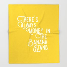 There's Always Money in the Banana Stand (Arrested Development) Throw Blanket