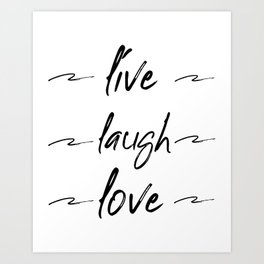 Live Love Laugh, Live Well Laugh Often, Love Wall Decor Bedroom Art Print