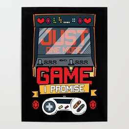 Just One More Game Funny Gaming Gamer Tee Gift Fun Poster